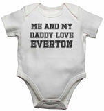 Me and My Daddy Love Everton, for Football, Soccer Fans - Baby Vests Bodysuits
