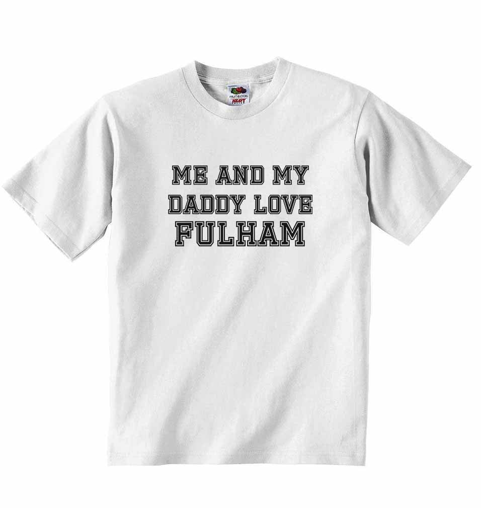 Me and My Daddy Love Fulham, for Football, Soccer Fans - Baby T-shirt