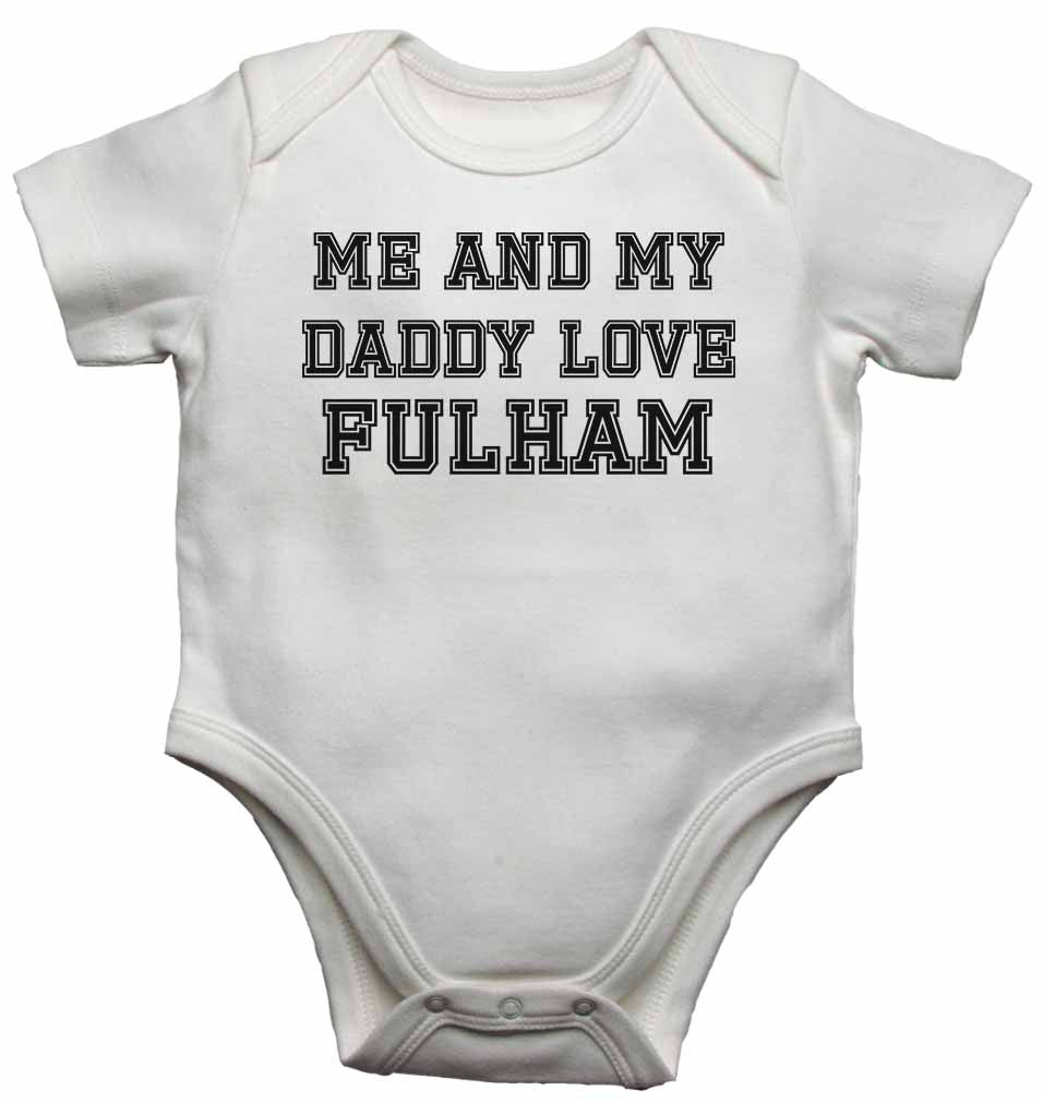 Me and My Daddy Love Fulham, for Football, Soccer Fans - Baby Vests Bodysuits