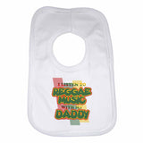 I Listen to Reggae Music With My Daddy Boys Girls Baby Bibs