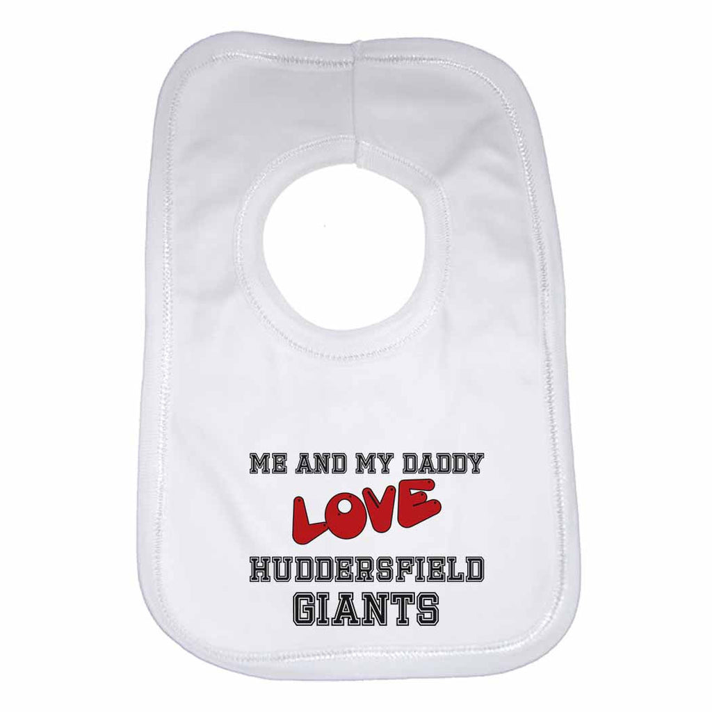 Me and My Daddy Love Huddersfield Giants Boys Girls Baby Bibs