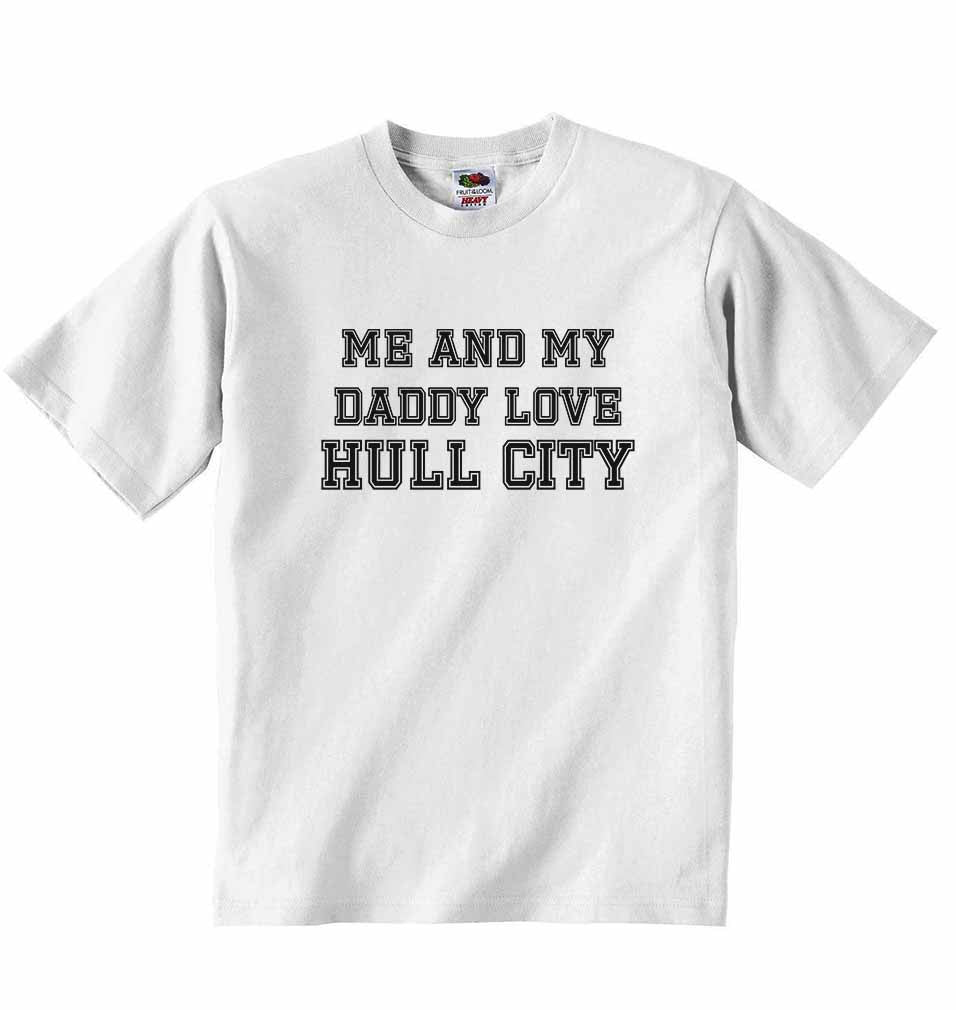 Me and My Daddy Love Hull City, for Football, Soccer Fans - Baby T-shirt