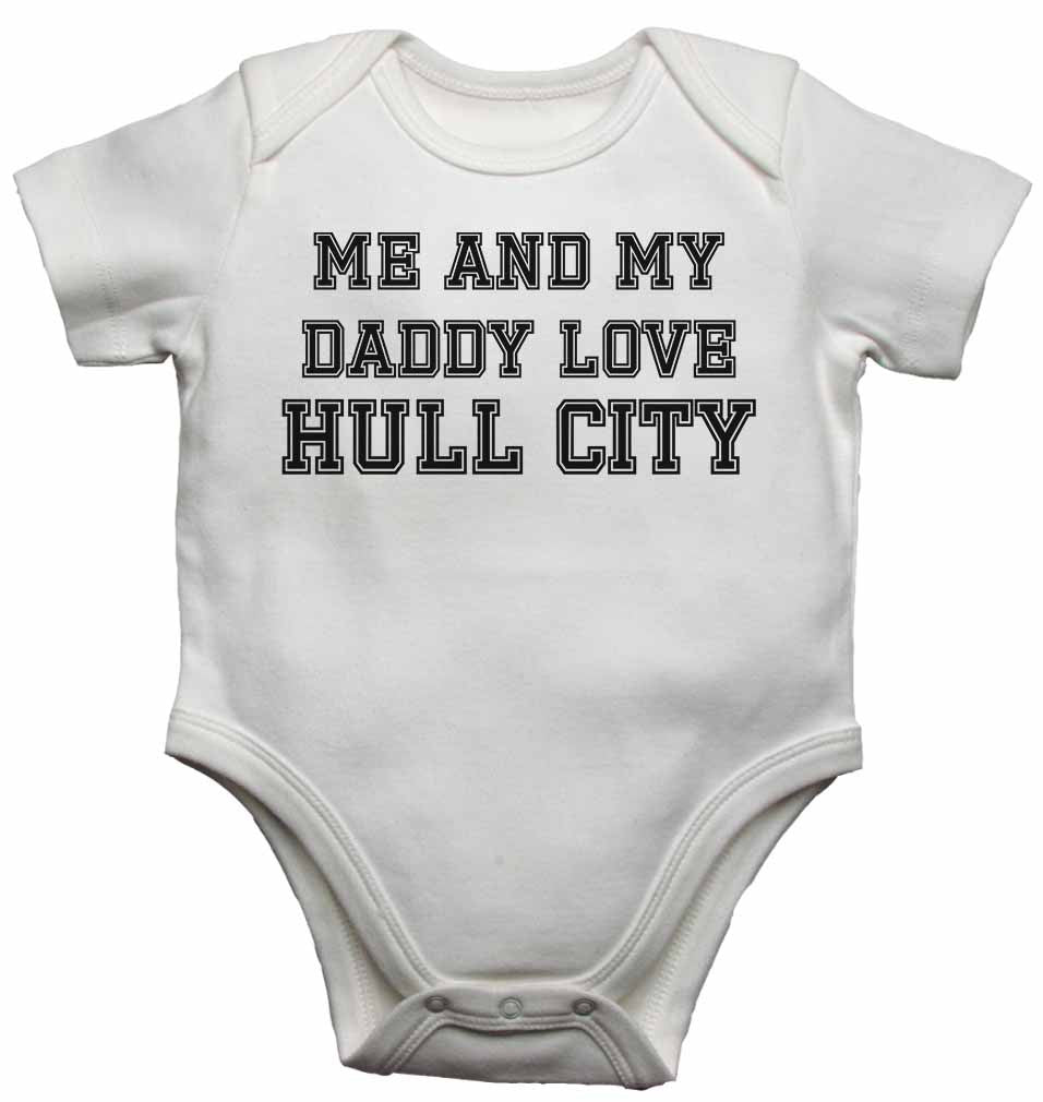 Me and My Daddy Love Hull City, for Football, Soccer Fans - Baby Vests Bodysuits