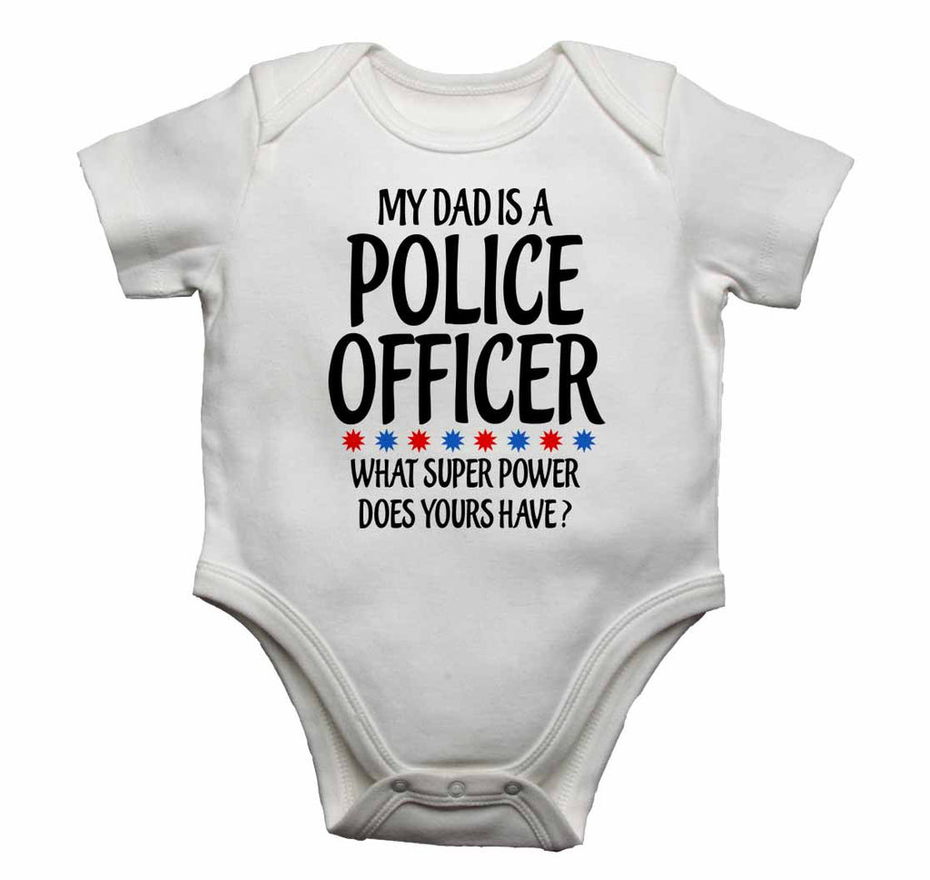 My Dad is A Police Officeer, What Super Power Does Yours Have? - Baby Vests Bodysuits for Boys, Girls
