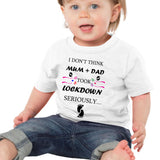 Soft Cotton Baby T-shirt Mum + Dad Took Lockdown Gift for Boys & Girls