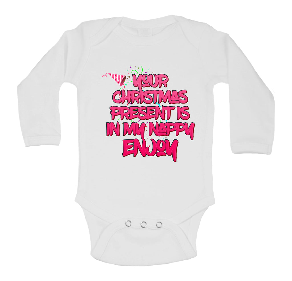 Your Christmas Present Is In My Nappy Enjoy Funny Baby Long Sleeved Baby Vest