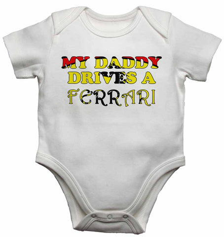 My Daddy Drives a Ferrari - Baby Vests Bodysuits for Boys, Girls