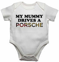 My Mummy Drives a Porsche - Baby Vests Bodysuits for Boys, Girls