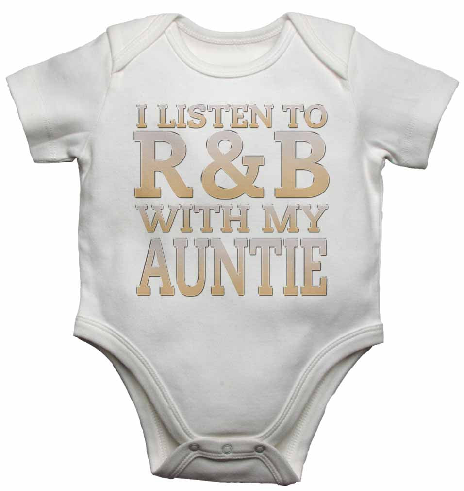 I Listen to R&B With My Auntie - Baby Vests Bodysuits for Boys, Girls