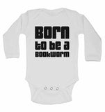 Born to Be a Bookworm - Long Sleeve Baby Vests