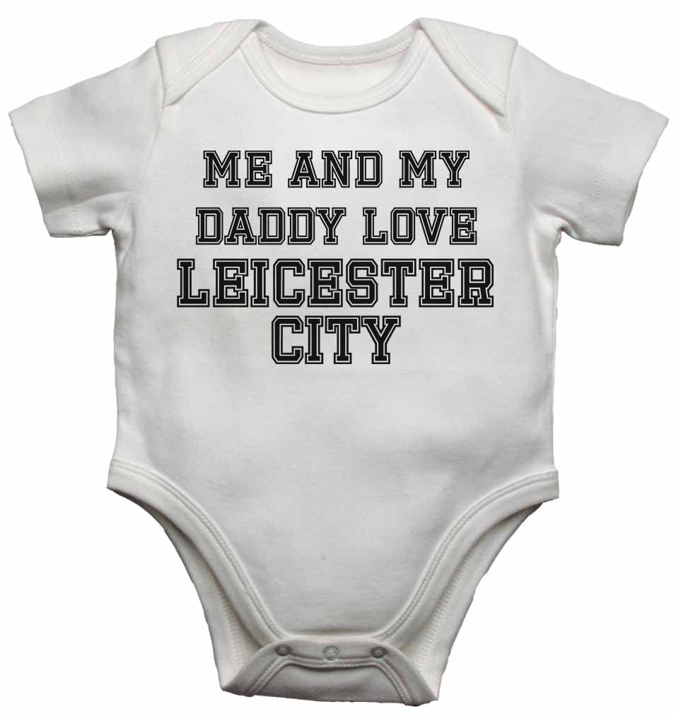 Me and My Daddy Love Leicester City, for Football, Soccer Fans - Baby Vests Bodysuits