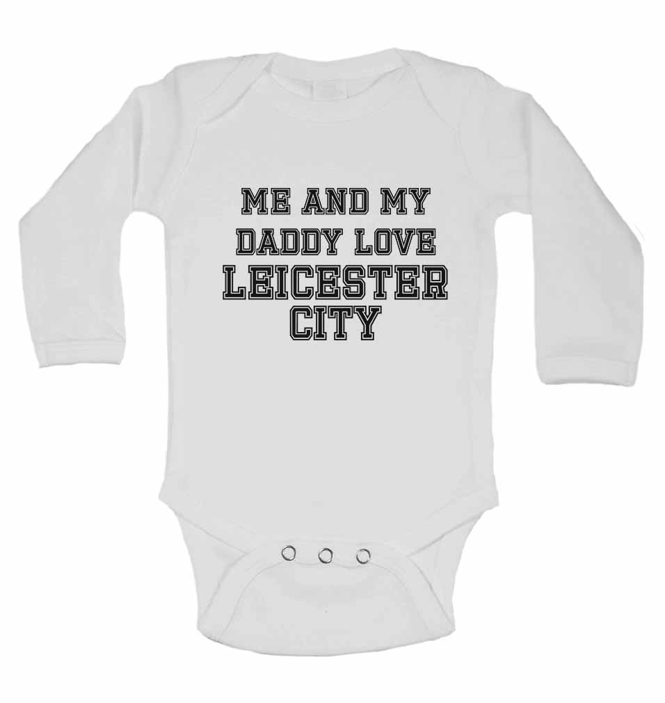 Me and My Daddy Love Leicester City, for Football, Soccer Fans - Long Sleeve Baby Vests