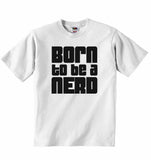 Born to Be a Nerd - Baby T-shirt