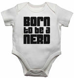 Born to Be a Nerd - Baby Vests Bodysuits for Boys, Girls