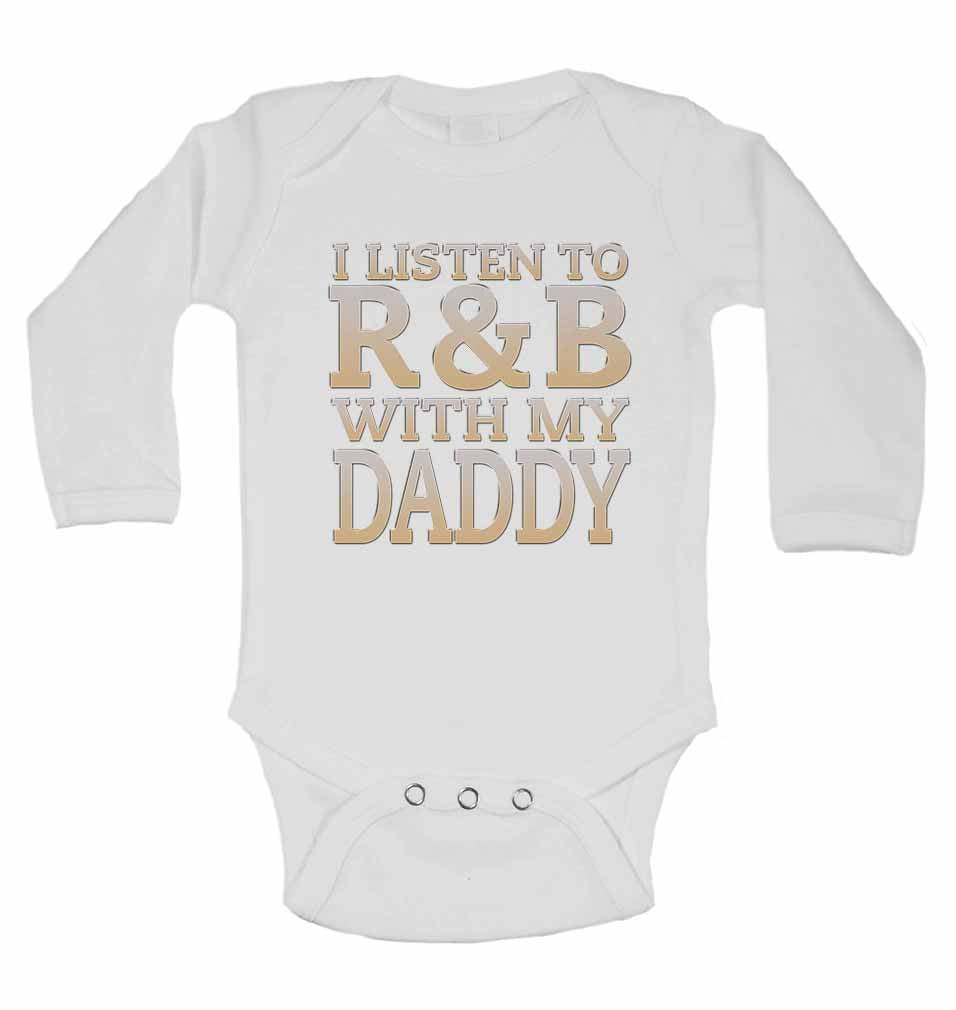 I Listen to R&B With My Daddy - Long Sleeve Baby Vests for Boys & Girls