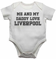 Me and My Daddy Love LIverpool, for Football, Soccer Fans - Baby Vests Bodysuits