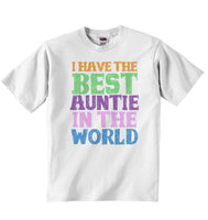 I Have the Best Auntie in the World - Baby T-shirt