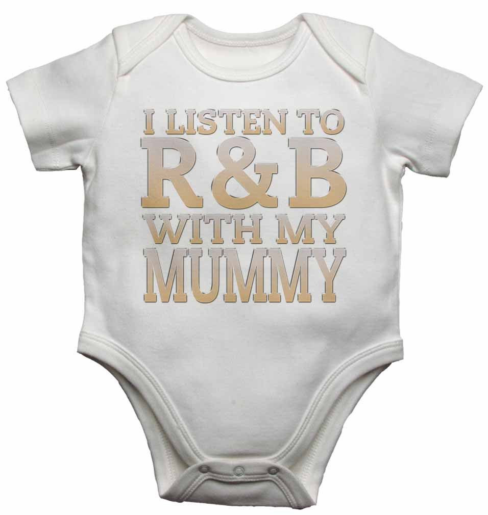 I Listen to R&B With My Mummy - Baby Vests Bodysuits for Boys, Girls