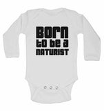 Born to Be a Naturist - Long Sleeve Baby Vests