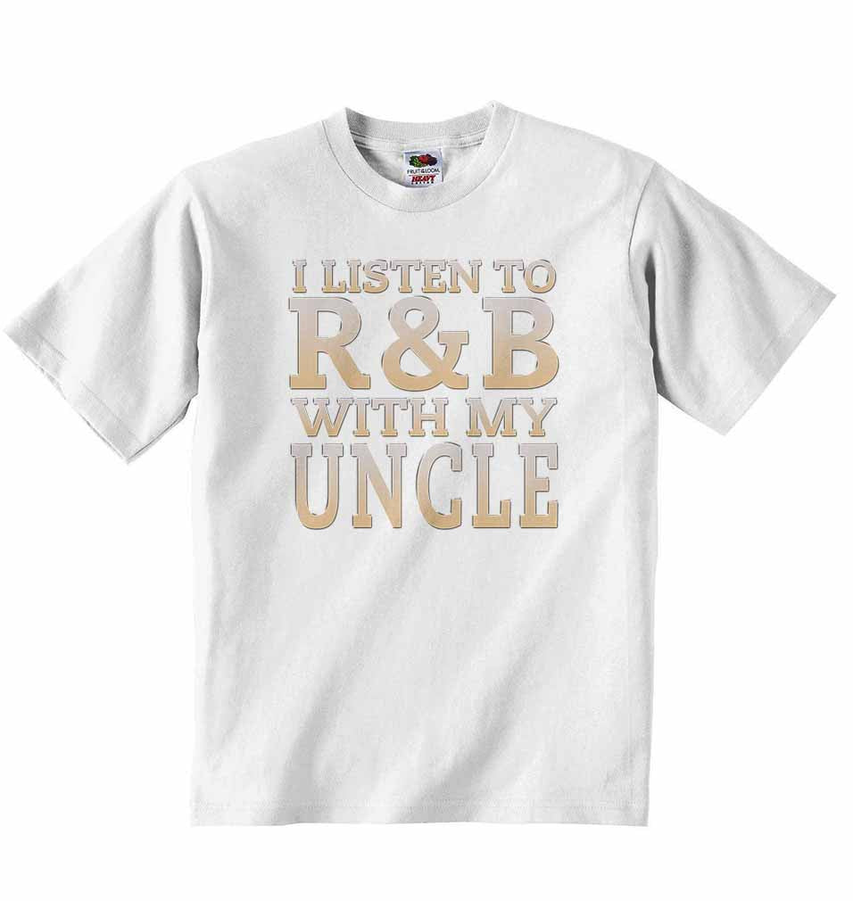 I Listen to R&B With My Uncle - Baby T-shirt