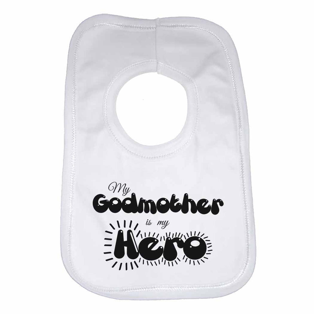 My Godmother is my Hero - Baby Bibs