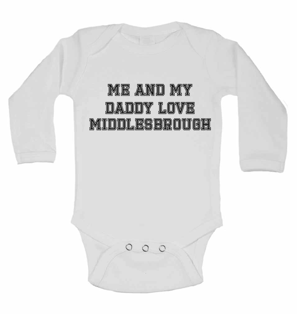 Me and My Daddy Love Middlesbrough, for Football, Soccer Fans - Long Sleeve Baby Vests