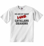 Me and My Daddy Love Catalans Dragons - Baby T-shirt