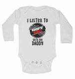 I Listen to Rock N Roll With My Daddy - Long Sleeve Baby Vests for Boys & Girls