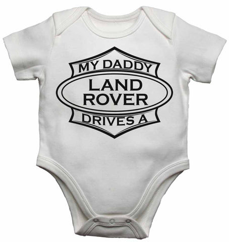 My Daddy Drives a Landrover - Baby Vests Bodysuits for Boys, Girls