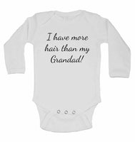 I Have More Hair Than My Grandad - Long Sleeve Baby Vests