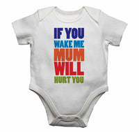 If You Wake Me Mum Wil Hurt You - Baby Vests Bodysuits for Boys, Girls