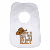 I Listen to Country Music With My Daddy Boys Girls Baby Bibs