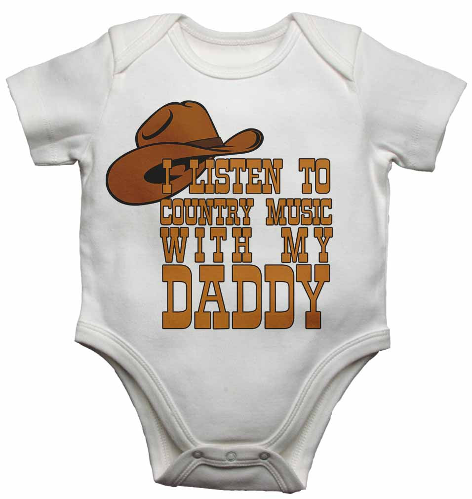 I Listen to Country Music With My Daddy - Baby Vests Bodysuits for Boys, Girls