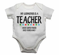 My Godmother Is A Teacher What Super Power Does Yours Have? - Baby Vests