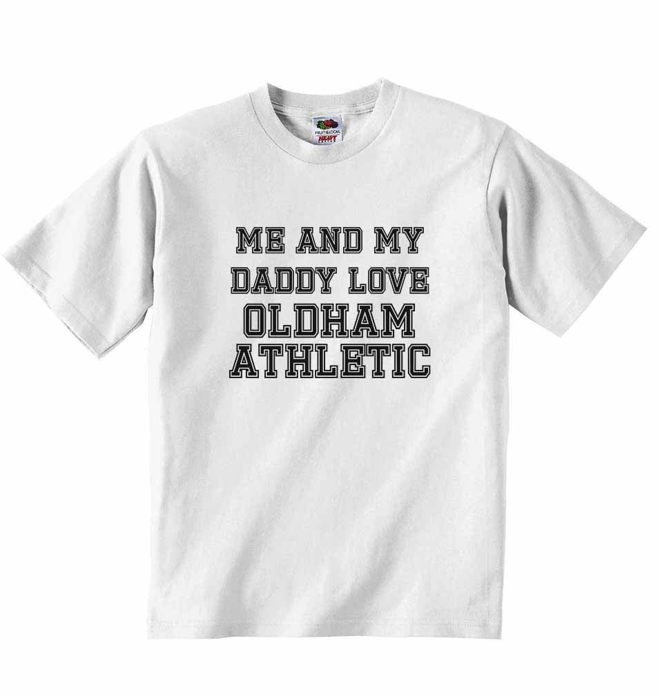 Me and My Daddy Love Oldham Athletic, for Football, Soccer Fans - Baby T-shirt