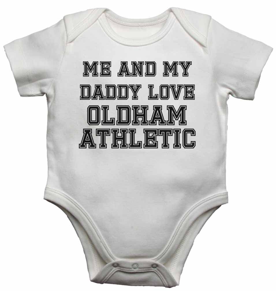 Me and My Daddy Love Oldham Athletic, for Football, Soccer Fans - Baby Vests Bodysuits