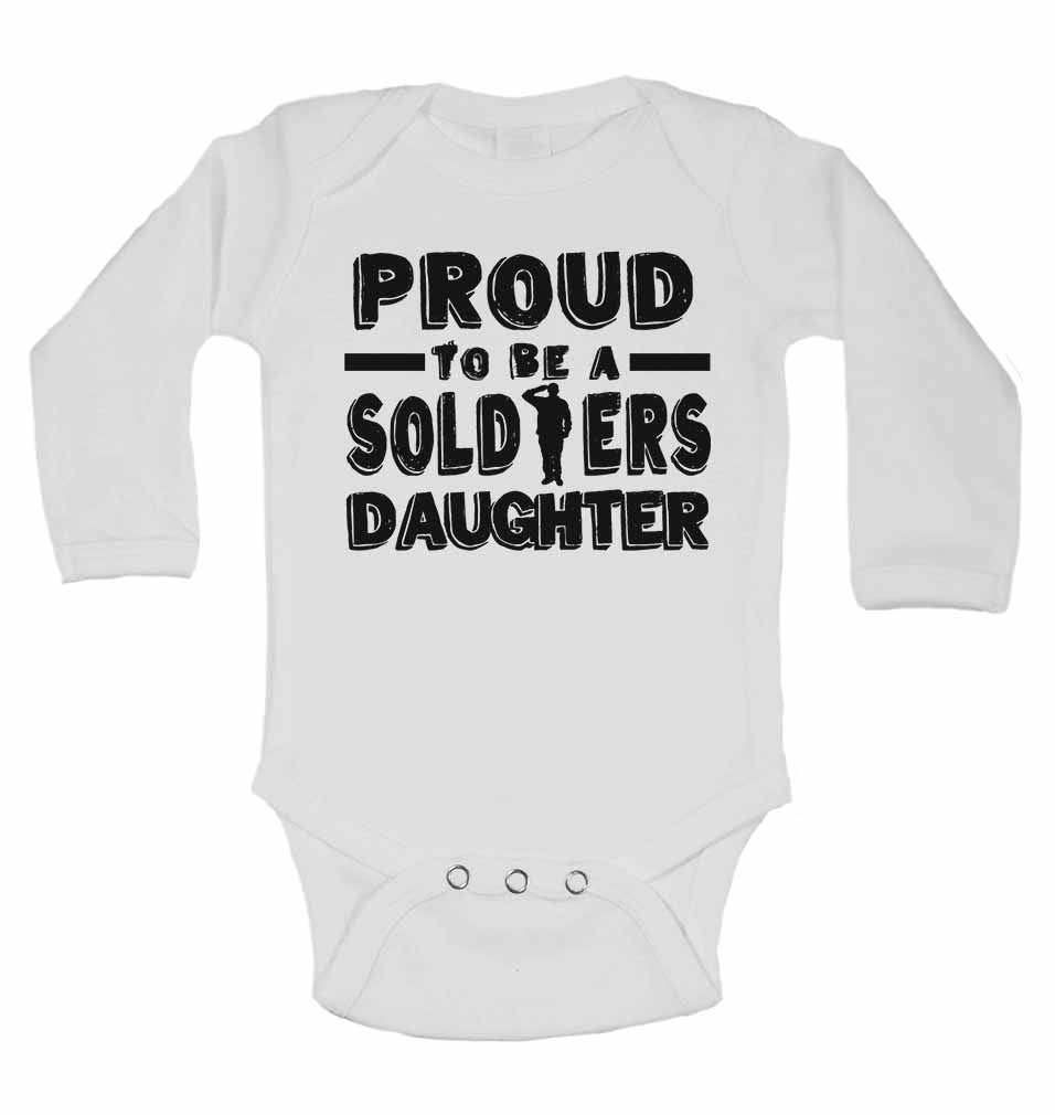 Proud to Be a Soldiers Daughter - Long Sleeve Baby Vests