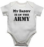 My Daddy is in The Army - Baby Vests Bodysuits for Boys, Girls