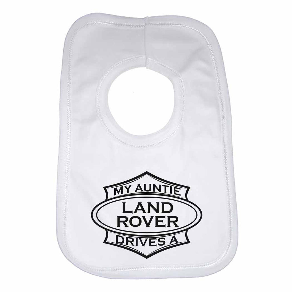 Baby Bib My Auntie Drives A Land Rover - Unisex - White