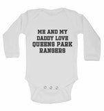 Me and My Daddy Love Queens Park Rangers, for Football, Soccer Fans - Long Sleeve Baby Vests