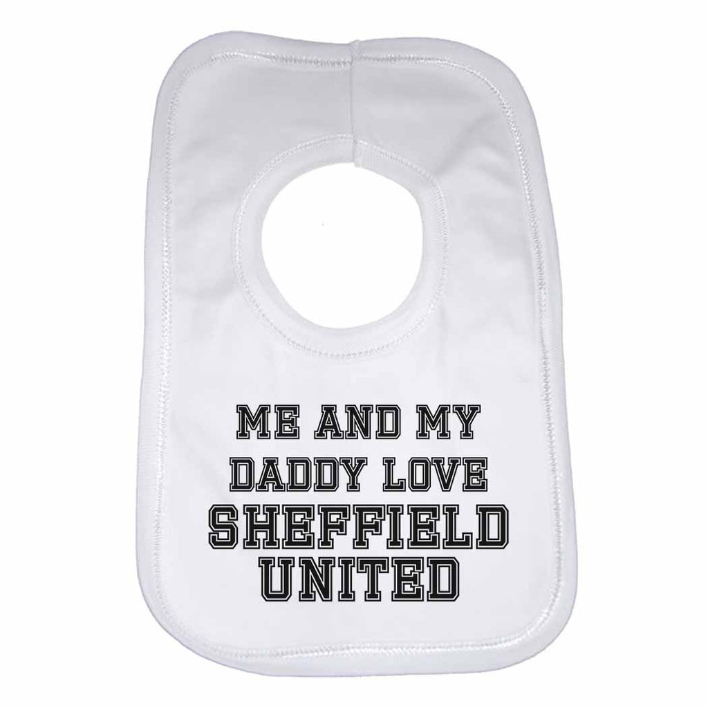 Me and My Daddy Love Sheffield United, for Football, Soccer Fans Unisex Baby Bibs
