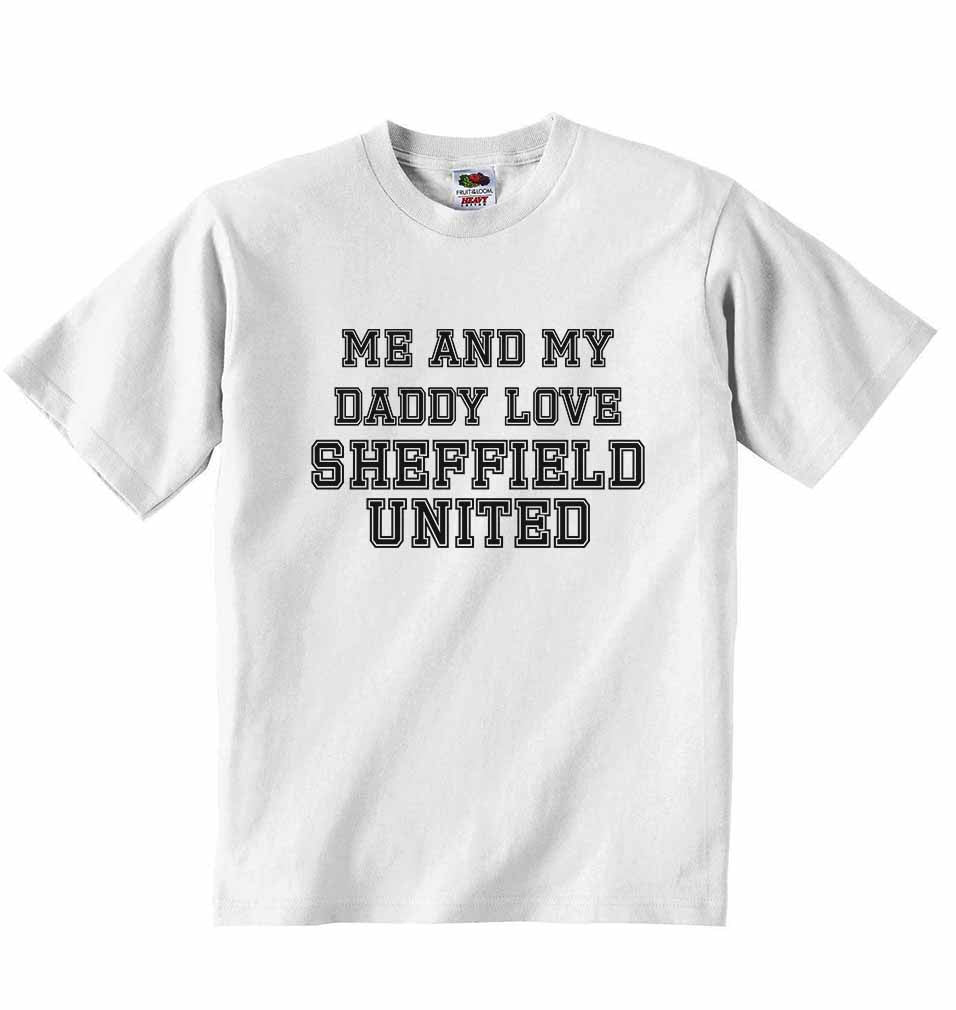 Me and My Daddy Love Sheffield United, for Football, Soccer Fans - Baby T-shirt