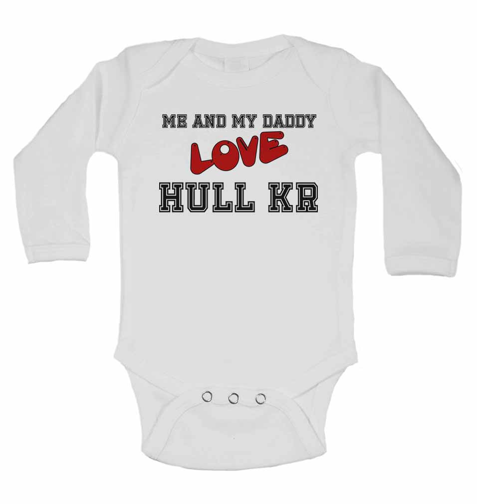 Me and My Daddy Love Hull Kingston Rovers - Long Sleeve Baby Vests for Boys & Girls