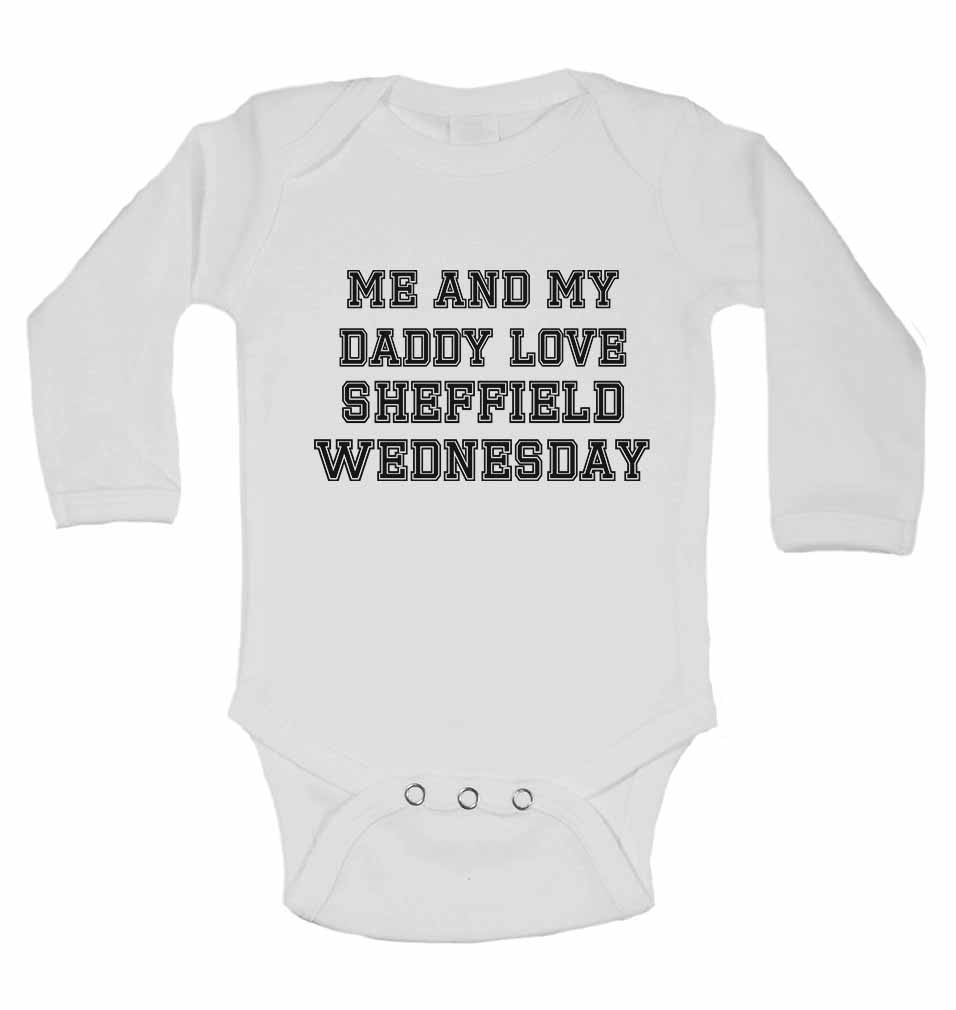 Me and My Daddy Love Sheffield Wednesday, for Football, Soccer Fans - Long Sleeve Baby Vests