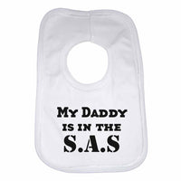My Daddy is in The S.A.S Boys Girls Baby Bibs
