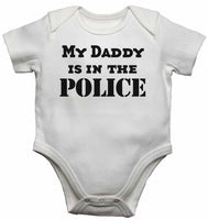 My Daddy is in The Police - Baby Vests Bodysuits for Boys, Girls