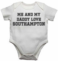 Me and My Daddy Love Southampton, for Football, Soccer Fans - Baby Vests Bodysuits