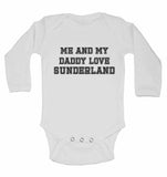 Me and My Daddy Love Sunderland, for Football, Soccer Fans - Long Sleeve Baby Vests
