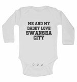 Me and My Daddy Love Swansea City, for Football, Soccer Fans - Long Sleeve Baby Vests