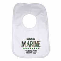 My Dad is a Marine, What Super Power Does Yours Have? Baby Bibs